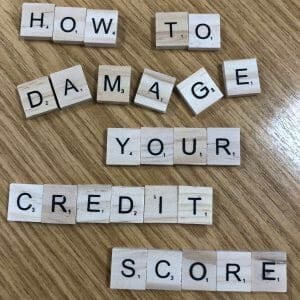 5 Ways to Damage your Credit Score